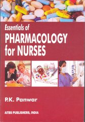 Essentials of Pharmacology for Nurses by PK Panwar