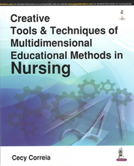 CREATIVE TOOLS & TECHNIQUES OF MULTIDIMENSIONAL EDUCATIONAL METHODS IN NURSING BY CECY CORREIA
