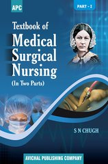 Textbook of Medical Surgical Nursing (In Two Parts) By Dr. S.N. Chugh