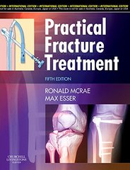 Practical Fracture Treatment 5th Edition 2008 by Ronald McRae & Max Esser
