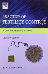 Practice of Fertility Control: A Comprehensive Manual, 7/e, 2007 by SK Chaudhuri