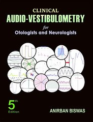Clinical Audio Vestibulometry for Otologist and Neurologist 5th Edition 2016 by Anirban Biswas
