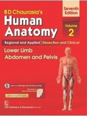 BD Chaurasia's Human Anatomy : Regional & Applied Dissection and Clinical Volume 2 : Lower Limb Abdomen and Pelvis With CD & Wall Chart 7th Edition 2016