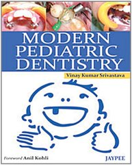 Modern Pediatric Dentistry 2011 by Vinay Kumar Srivastava