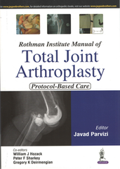 Rothman Institute Manual of Total Joint Arthroplasty by Javad Parvizi