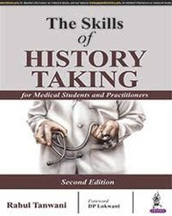 The Skill of History Taking for Medical Students and Practitioners 2/e, 2016 by Rahul Tanwani