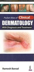 Pocket Atlas of Clinical Dermatology with Diagnosis and Treatment by Ramesh Bansal