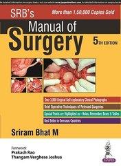 SRB's Manual of Surgery 5/e, 2016 Sriram Bhat
