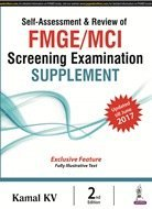 Self-Assessment & Review of FMGE/MCI Screening Examination Supplement 2016 & 2017 by Kamal KV