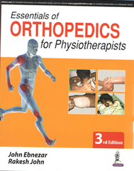 Essentials of Orthopedics for Physiotherapists 3rd edition by John Ebnezar Rakesh John