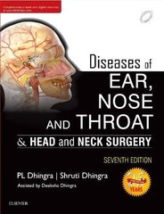 Diseases of Ear, Nose and Throat & head and Neck Surgery 7th Edition 2017 by PL Dhingra, Shruti Dhingra
