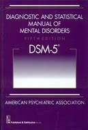 Diagnostic and Statistical Manual of MENTAL DISORDERS, 5/E (DSM-5)