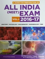 All India (NEET) Exam 2016-17 Volume 1 by Arvind Arora / Amit Tripathi / Dr. C. Shanmugapriya