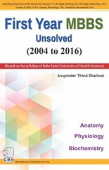 First Year MBBS Unsolved (2004-2016) by Anupinder Thind Dhaliwal
