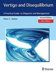 Vertigo and Disequilibrium A Practical Guide to Diagnosis and Management by Peter Weber