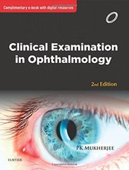 Clinical Examination in Ophthalmology 2nd Edition 2016 by PK Mukherjee