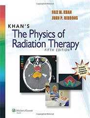 Khan's The Physics Of Radiation Therapy 5th Edition 2014 by Faiz M. Khan