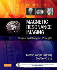Magnetic Resonance Imaging: Physical & Biological Principles 4th Edition 2015 by Bushong