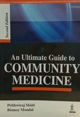 An Ultimate Guide to Community Medicine 2nd Edition 2017 by Prithwiraj Maithi, Bismoy Mondal