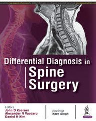 Differential Diagnosis in Spine Surgery by John D Koerner