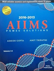 AIIMS Pgmee Solutions 2016-2013 (Volume 1A & 1B) by Ashish gupta Amit Tripathi