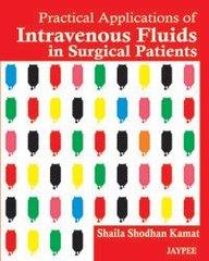 INTRAVENOUS FLUIDS IN SURGICAL PATIENTS by SHAILA SHODHAN KAMAT