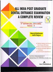 All India Post Graduate Dental Entrance Examination 6th Edition (Dec. 2015-2008) Volume II by Neeraj Wadhawan & Akhil Rajput