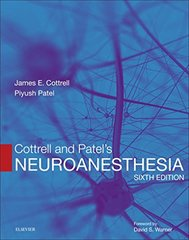 Cottrell and Patel's Neuroanesthesia 6th Edition 2017 by James E. Cottrell, Piyush Patel