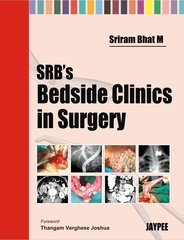 SRB's Bedside Clinics in Surgery 1st Edition 2009 by Sriram Bhat