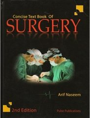 Concise text Book of Surgery 2nd Edition (HB) by Arif Naseem