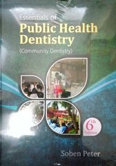 Essentials of Public Health Dentistry (Community Dentistry) 6th Edition 2017 by Soben Peter