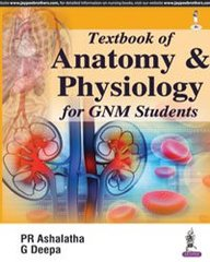Textbook of Anatomy & Physiology for GNM Students by Ashalatha