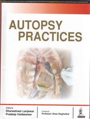 Autopsy Practices by Dhaneshwar Lanjewar & Pradeep Vaideeswar