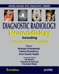Diagnostic Radiology, Neuroradiology: Including Head and Neck 3/e, 2010 (Hardcover) by Niranjan Khandelwal