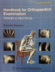 Handbook for Orthopaedics Examination 6th Edition by Kaushik Banerjee