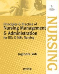 Principle and Practice of Nursing Management and Administration: For B.Sc and M.Sc Nursing Paperback – 2013 by Jogindra Vati