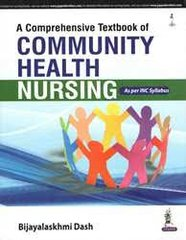 A Comprehensive Textbook of Community Health Nursing (As Per INC Syllabus) by Bijayalakshmi Dash