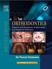 Orthodontics: Diagnosis and Management of Malocclusion & Dentofacial Deformities BY Kharbanda