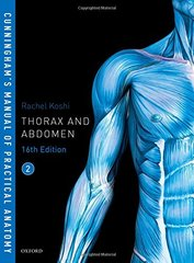 Cunningham's Manual of Practical Anatomy 16th edition 2017 (Thorax and abdomen) Volume 2 by Rachel Koshi