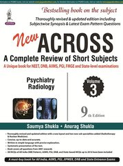 Across 9th Edition 2017 (Psychiatry, Radiology) Volume 3 By Saumya Shukla, Anurag Shukla