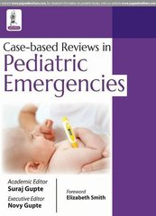 Case-based Reviews in Pediatric Emergencies Suraj Gupte & Novy Gupte