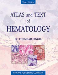 Atlas and Text of Hematology 3rd Edition By Dr Tejindar Singh