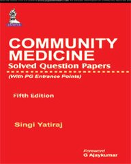 Community Medicine Solved Question Papers (with PG Entrance Points) 5/e, 2015 by Singi Yatiraj