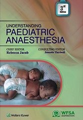 Understanding Paediatric Anaesthesia, 3rd Edition 2015 by Jacob
