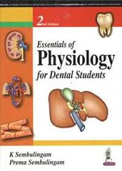 Essentials of Physiology for Dental Students 2nd Edition 2016 by Sembulingam & Prema Sembulingam