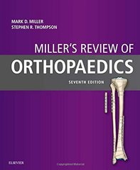 Miller's Review of Orthopaedics 7th Edition 2016