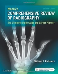 Mosby's Comprehensive Review of Radiography 7th Edition 2016 by William J. Callaway
