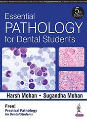 Essential Pathology for Dental Students 5th edition 2016 by Harsh Mohan Sugandha Mohan