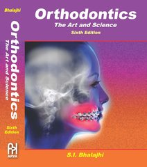 Orthodontics, The Art and Science (Hardcover) by Dr. S.I. Bhalajhi