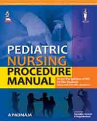 Pediatric Nursing Procedure Manual 2014 by Padmaja